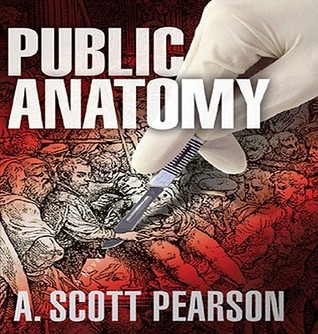 Public Anatomy: An Eli Branch Thriller