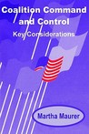 Coalition Command and Control: Key Considerations