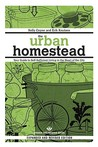 The Urban Homestead (Expanded &amp; Revised Edition): Your Guide to Self-Sufficient Living in the Heart of the City