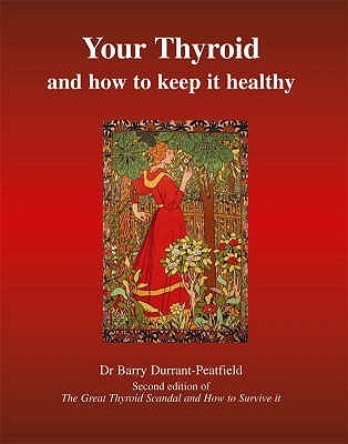 Your Thyroid and How to Keep It Healthy by Barry Durrant-Peatfield