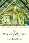 The Ecstasies of St. Francis: The Way of Lady Poverty