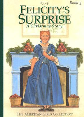 Felicity's Surprise: A Christmas Story:  1774