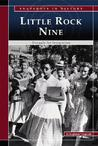 The Little Rock Nine: Struggle for Integration