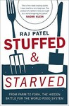 Stuffed And Starved: Markets, Power And The Hidden Battle For The World Food System