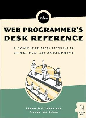 The Web Programmer's Desk Reference by Lazaro Issi Cohen