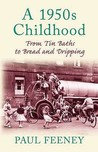 A 1950s Childhood: From Tin Baths To Bread And Dripping (Memories)