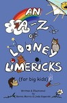 An A-Z of Looney Limericks by Bernie Morris