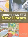 Countdown to a New Library: Managing the Building Project