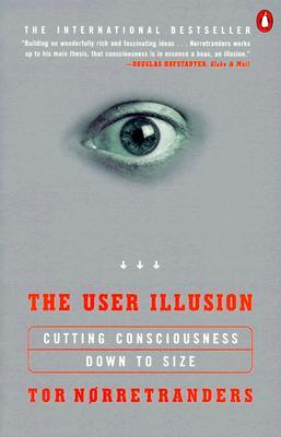 The User Illusion by Tor Nørretranders