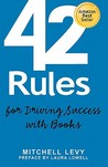 42 Rules for Driving Success with Books: Success Stories of Corporate and Author Thought Leadership