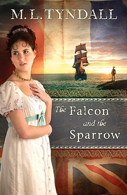 The Falcon and the Sparrow by M.L. Tyndall