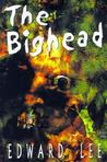 The Bighead by Edward Lee