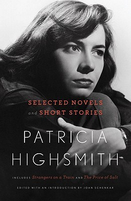 Selected Novels and Short Stories by Patricia Highsmith