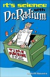 It's Science with Dr. Radium (Dr. Radium Collection, Vol. 3) (Dr. Radium Collections)