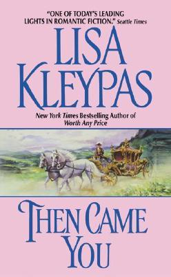 Then Came You by Lisa Kleypas