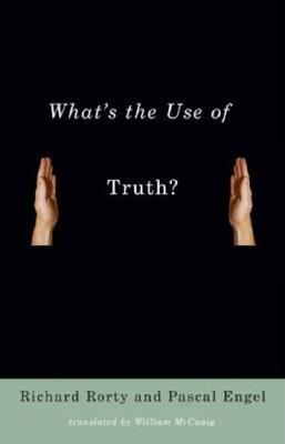 What's the Use of Truth? by Richard M. Rorty