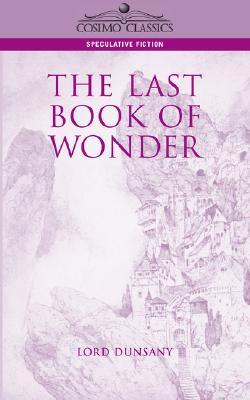 The Last Book of Wonder by Lord Dunsany