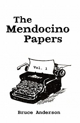 The Mendocino Papers by Bruce Anderson