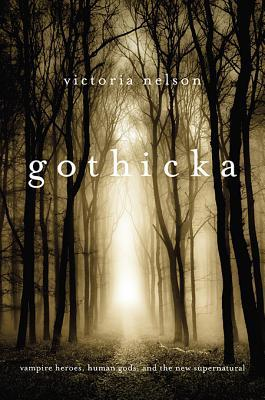 Gothicka by Victoria Nelson