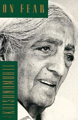 On Fear by Jiddu Krishnamurti