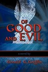 Of Good and Evil by Gerald  G. Griffin