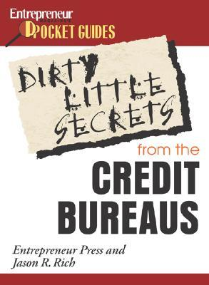Dirty Little Secrets from the Credit Bureaus: How to Clean Up Your Credit Report and Boost Your Credit Score
