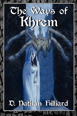 The Ways of Khrem by D. Nathan Hilliard