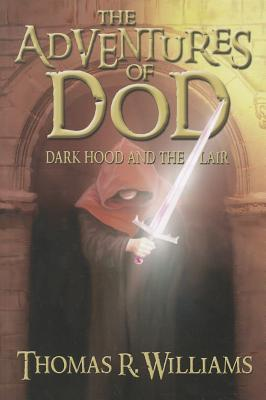 The Adventures of Dod, vol 2: Dark Hood and the Lair (Adventures of Dod, vol 2)
