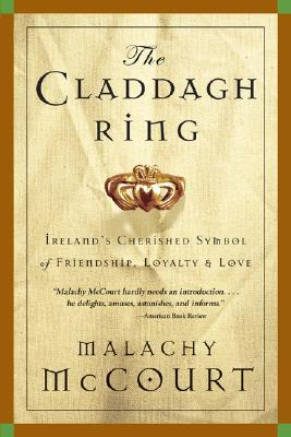 The Claddagh Ring by Malachy McCourt