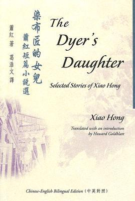 Download The Dyer's Daughter: Selected Stories (Bilingual Series in Modern Chinese Literature) MOBI