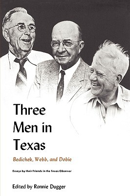 Three Men in Texas: Essays by Their Friends in the Texas Observer