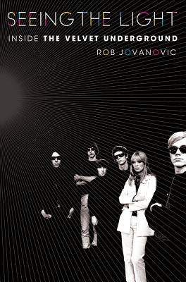 Seeing the Light: Inside the Velvet Underground
