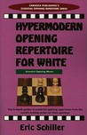 Hypermodern Opening Repertoire for White (Essential Opening Repertoire)