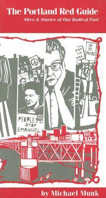 The Portland Red Guide: Sites & Stories of Our Radical Past