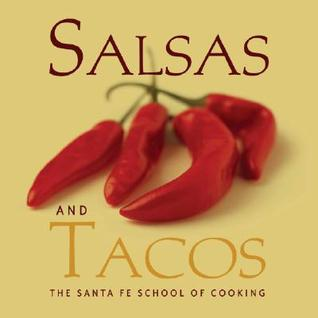 Salsas and Tacos by Susan D. Curtis
