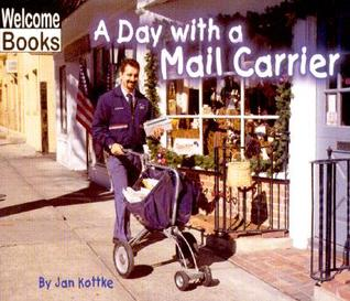 A Day with a Mail Carrier by Jan Kottke
