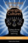 Connected Minds, Emerging Cultures: Cybercultures in Online Learning (PB)