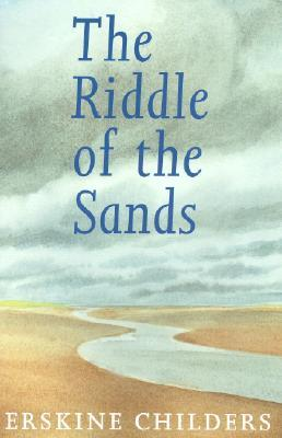 Riddle of the Sands by Erskine Childers