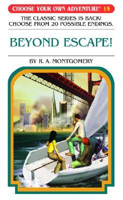 Beyond Escape! by R.A. Montgomery