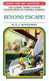 Beyond Escape! (Choose Your Own Adventure, #61)