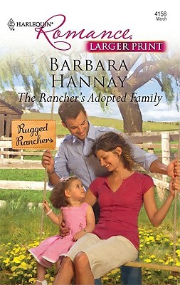 The Rancher's Adopted Family by Barbara Hannay