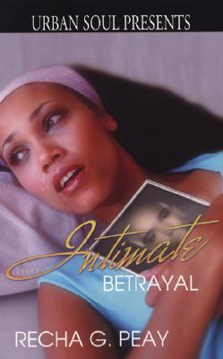 Intimate Betrayal by Recha G. Peay