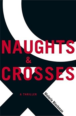 Cover of Naughts and Crosses by Malorie Blackman.