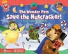 The Wonder Pets Save the Nutcracker!: A Play-Along Storybook