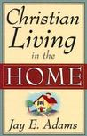 Christian Living in the Home: