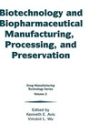 Biotechnology and Biopharmaceutical Manufacturing, Processing, and Preservation