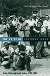 Voice Of Southern Labor: Radio, Music, And Textile Strikes, 1929-1934