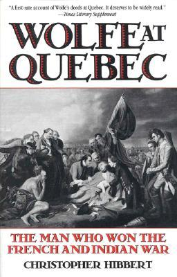 Wolfe at Quebec by Christopher Hibbert