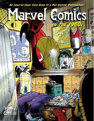 Marvel Comics in the 1960s by Pierre Comtois
