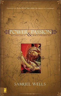 Power and Passion by Samuel Wells